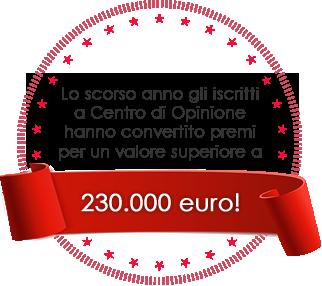 Lo scorso anno gli iscritti a Centro di Opinione hanno convertito premi per un valore superiore a 230.000 euro!