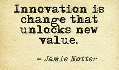 Innovation is change